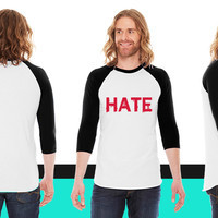 hate American Apparel Unisex 3/4 Sleeve T-Shirt