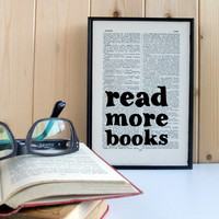 Read More Books literary gift print on vintage dictionary
