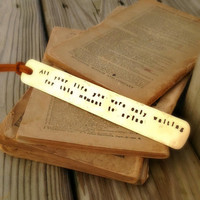 STAMPED BRASS BOOKMARK - Beatles Lyrics Bookmark, Handmade, You Were Only Waiting For This Moment To Arise