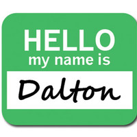 Dalton Hello My Name Is Mouse Pad