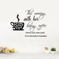 Wall Decals Vinyl Decal Sticker Quote This Morning with Her Having Coffee Home Interior Design Love Art Murals Kitchen Cafe Decor