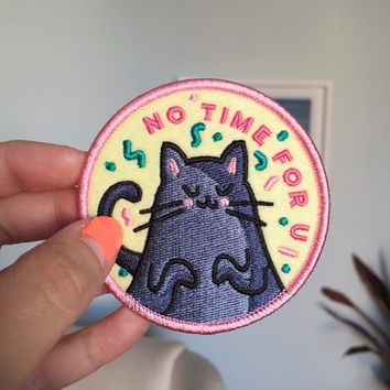 No Time For You funny cat iron on patch