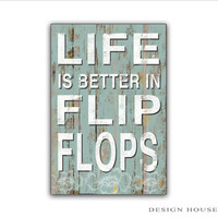 Life is better in flip flops summer signs spring signs lake signs Summer decor Spring decor Beach house decor Lake decor Pool signs beach