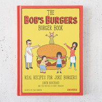 The Bob's Burgers Burger Book: Real Recipes For Joke Burgers By Loren Bouchard & The Writers Of Bob's Burgers | Urban Outfitters