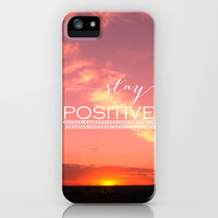 Stay Positive iPhone & iPod Case by Louise Machado