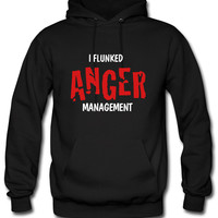 i flunked anger management Hoodie