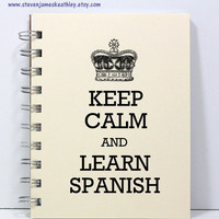 Spanish Keep Calm Journal Notebook Diary Sketch Book - Keep Calm and Learn Spanish - Ivory