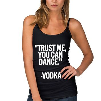 Vodka Quotes Women's Tank Tops Quotes