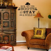Kick off Yer Boots- Vinyl Wall Decal Sticker Art - Typography Wall Art