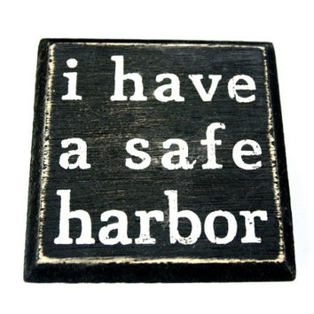I Have A Safe Harbor - Mini Magnetic Wood Box Sign