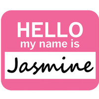 Jasmine Hello My Name Is Mouse Pad