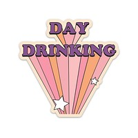 Day Drinking Sticker