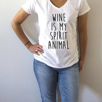 Wine is my spirit animal V-neck T-shirt For Women fashion funny top cute sassy gift to her wine quotes