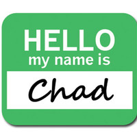 Chad Hello My Name Is Mouse Pad