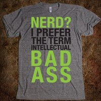 Intellectual Bad Ass Tee - $35