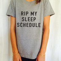 RIP my sleep schedule T Shirt Unisex womens gifts girls tumblr funny slogan shirt daughter gift cute gifts birthday teens teenager