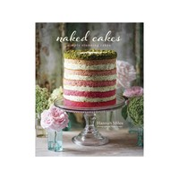 Naked Cakes Cookbook