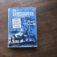 The Underground, Freedom's Road & Other Upstate Tales by Arch Merrill; Inscribed; Photographs/Illustrations