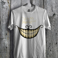 Cheshire Quote We're All Mad here  Tee - zzzF Unisex Tees For Man And Woman / T-Shirts / Custom T-Shirts / Tee / T-Shirt