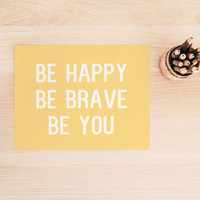 """Printable Art Typography Art Print """"Be Happy, Be Brave, Be You"""" Home Decor Office Decor Poster"""