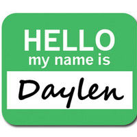 Daylen Hello My Name Is Mouse Pad