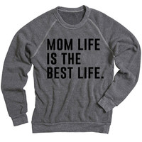 Mom Life is the Best life Sweatshirt - Black – Ily Couture
