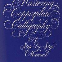 Mastering Copperplate Calligraphy: A Step-by-Step Manual (Lettering, Calligraphy, Typography)