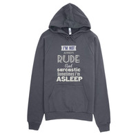I'm Not Always Rude and Sarcastic Sometimes I'm Asleep Hoodie