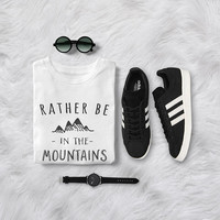 Rather be in the mountains shirt camping gift women graphic tee mens gift adventure shirts hiking gifts for her travel shirt unisex t shirts