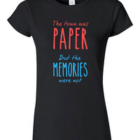 Paper Towns Inspired Quote T-shirt Tshirt Tee Shirt Gift The town was paper the mermories were not John Green Quotation Book Novel Movie Tee