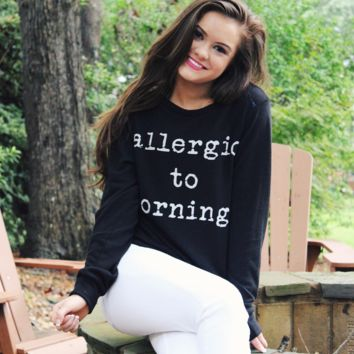Allergic to Morning Sweatshirt