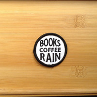 """Books Coffee Rain Patch - Iron or Sew On - 2"""" - Embroidered Circle Appliqué - Black White - Cozy Nerd Phrase Hat Bag Accessory Handmade USA"""