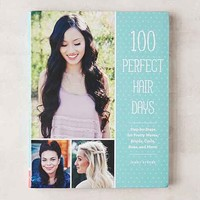 100 Perfect Hair Days: Step-By-Steps For Pretty Waves, Braids, Curls, Buns, And More By Jenny Strebe