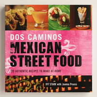 """Mexican Street Food"" Cookbook - World Market"