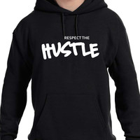Respect The Hustle Hoodie Sweatshirt