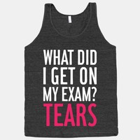 What Did I Get On My Exam? (Tears)