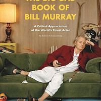 The Big Bad Book of Bill Murray: A Critical Appreciation of the World's Finest Actor Paperback