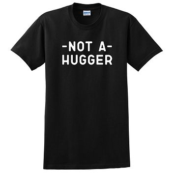 Funny not a hugger t shirt, sarcastic tee, hipster tshirt, introvert gift T Shirt