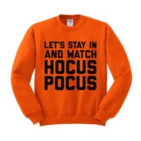 Let's Stay in and Watch Hocus Pocus Crewneck Sweatshirt