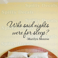 Who Said Nights Were For Sleep Marilyn Monroe wall by SpiffyDecals