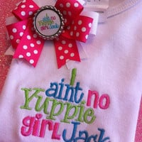 I ain't no Yuppie girl Jack Duck Dynasty inspired Onesuit or toddler tee and matching bow