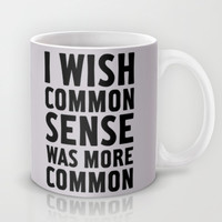 Common Sense Mug by LookHUMAN
