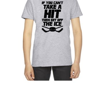 If YOu Cant Take A Hit Then Get Off The ICe - Youth T-shirt