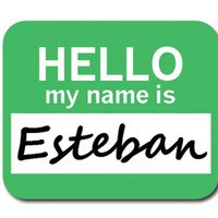 Esteban Hello My Name Is Mouse Pad
