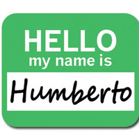 Humberto Hello My Name Is Mouse Pad