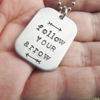 Follow Your Arrow Necklace ONE Tag Hand Stamped Rectangle Jewelry Charm Aluminum Personalized Stainless Steel Chain Name Couples