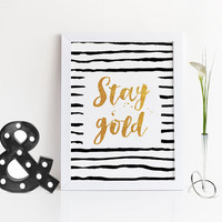 STAY GOLD PRINT,Black And Gold,Gold Foil,Gold Digital Art,real Gold Foil,Office Wall Art,Home Decor,Typography Gold Print,Wall Decor,Gold