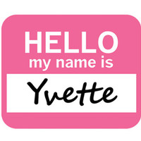 Yvette Hello My Name Is Mouse Pad