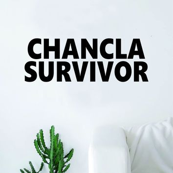 Chancla Survivor Decal Sticker Wall Vinyl Art Home Decor Teen Quote Inspirational Funny Mexican Spanish