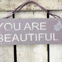 You Are Beautiful. Gift For Girls. Baby Girl Gift. Girls Room Decor. Rustic Sign.
